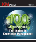 2013 KMWorld 100 Companies That Matter in Knowledge Management